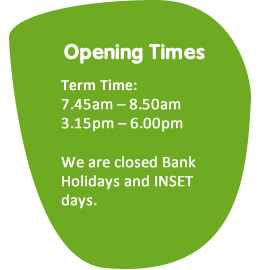 Opening Times. Term Time:7.45am – 8.50am, 3.15pm – 6.00pm. We are closed for the Bank Holidays and INSET days.
